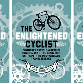 Bike Snob NYC: The Enlightened Cyclist